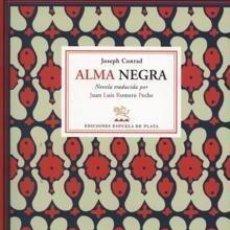 Libros de segunda mano: ALMA NEGRA - JOSEPH CONRAD - ESPUELA DE PLATA - 2006 - RUSTICA - 151 PP. Lote 200810852