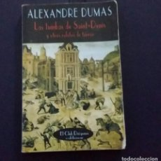 Libros de segunda mano: LIBRO ALEXANDER DUMAS. LAS TUMBAS DE SAINT - DENIS Y OTROS RELATOS DE TERROR. EL CLUB DIÓGENES. Lote 201136625