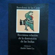 Livros em segunda mão: BREVÍSIMA RELACIÓN DE LA DESTRUCCIÓN DE LAS INDIAS - BARTOLOMÉ DE LAS CASAS - CÁTEDRA Nº 158. Lote 210807324