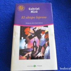 Libros de segunda mano: EL OBISPO LEPROSO GABRIEL MIRÓ ED. BIBLIOTECA EL MUNDO 2001. Lote 201974980