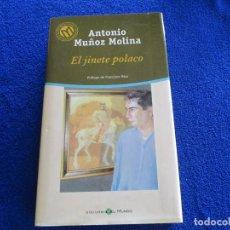 Libros de segunda mano: EL JINETE POLACO A. MUÑOZ MOLINA ED. BIBLIOTECA EL MUNDO 2001. Lote 202395866