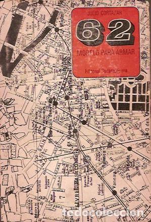 CORTÁZAR, JULIO - 62 MODELO PARA ARMAR - PRIMERA EDICIÓN (Libros de Segunda Mano (posteriores a 1936) - Literatura - Narrativa - Clásicos)