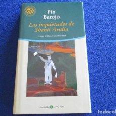 Libros de segunda mano: LAS INQUIETUDES DE SHANTI ANDIA PIO BAROJA. BIBLIOTECA EL MUNDO 2001. Lote 202553752