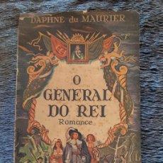 Livres d'occasion: DAPHNE DU MAURIER, O GENERAL DO REI, ROMANCE, 1947, EN PORTUGUES. Lote 203057942