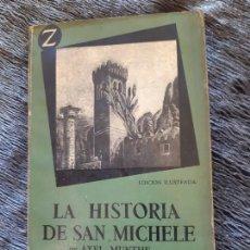 Livres d'occasion: AXEL MUNTHE, LA HISTORIA DE SAN MICHELE, EDITORIAL JUVENTUD. Lote 203059033