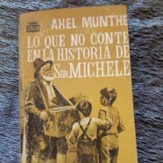 Livres d'occasion: AXEL MUNTHE, LO QUE NO CONTE EN LA HISTORIA DE SAN MICHELE, EDICIONES GP. Lote 203059300
