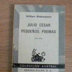 Libros de segunda mano: JULIO CÉSAR. PEQUEÑOS POEMAS. WILLIAM SHAKESPEARE. Lote 203235292