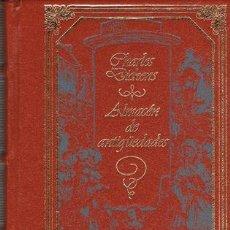 Libros de segunda mano: CHARLES DICKENS: ALMACEN DE ANTIGÜEDADES. Lote 203340771