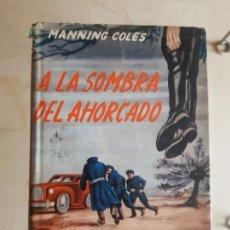 Libros de segunda mano: COLES: ''A LA SOMBRA DEL AHORCADO'' (1953). Lote 203556393