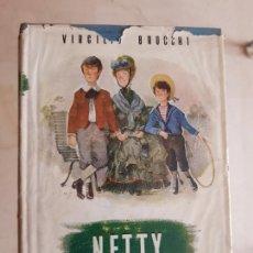 Libros de segunda mano: BROCCHI: ''NETTY'' (1945). Lote 203557346