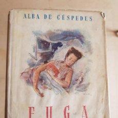 """Libros de segunda mano: ALBA DE CÉSPEDES: """"FUGA"""" (1944). Lote 203557941"""
