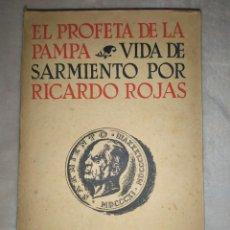 Libros de segunda mano: 1946. EL PROFETA DE LA PAMPA. VIDA DE SARMIENTO POR RICARDO ROJAS. PRIMERA EDICIÓN.. Lote 204190140