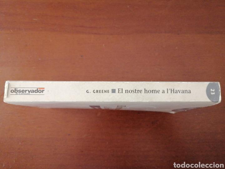 Libros de segunda mano: EL NOSTRE HOME A LHAVANA GRAHAM GREENE EL OBSERVADOR 1992 - Foto 3 - 204245718
