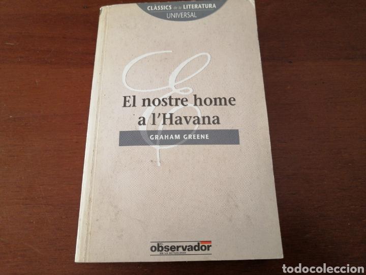 EL NOSTRE HOME A L'HAVANA GRAHAM GREENE EL OBSERVADOR 1992 (Libros de Segunda Mano (posteriores a 1936) - Literatura - Narrativa - Clásicos)