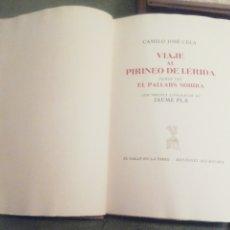 Libros de segunda mano: VIAJE AL PIRINEO DE LLEIDA. CAMILO JOSÉ CELA. CON 63 LITOGRAFÍAS DE JAUME PLA. 1965. DOS VOLÚMENES.. Lote 204804181