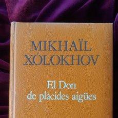 Libros de segunda mano: EL DON DE PLÀCIDES AIGÜES - MIKHAÏL XÓLOKHOV - PROA - A TOT VENT 1984. Lote 205140888