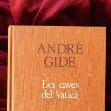 Libros de segunda mano: LES CAVES DEL VATICÀ - ANDRÉ GIDE - PROA - A TOT VENT 1984. Lote 205140892