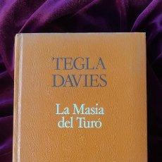 Libros de segunda mano: LA MASIA DEL TURÓ - TEGLA DAVIES - PROA - A TOT VENT 1985. Lote 205140898