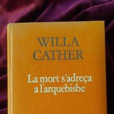 Libros de segunda mano: LA MORT S'ADREÇA A L'ARQUEBISBE - WILLA CATHER - PROA - A TOT VENT 1985. Lote 205140903