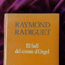 Libros de segunda mano: EL BALL DEL COMTE D'ORGEL - RAYMOND RADIGUET - PROA - A TOT VENT 1985. Lote 205140923