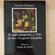 Libros de segunda mano: ANTONIO ENRÍQUEZ, EL SIGLO PITAGÓRICO (CÁTEDRA). Lote 205848480