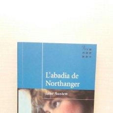 Libros de segunda mano: L' ABADIA DE NORTHANGER. JANE AUSTEN. PROA, BUTXACA 67, 2007. CATALÁN.. Lote 206777168