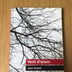 Libros de segunda mano: JOAN VINYOLI, VENT D'ARAM, EDICIONS 62. Lote 206780265