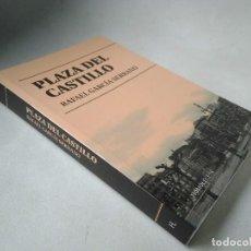 Livres d'occasion: RAFAEL GARCÍA SERRANO. PLAZA DEL CASTILLO.. Lote 206863593