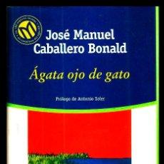 Libros de segunda mano: BIBLIOTECA EL MUNDO. Nº 39. JOSE MANUEL CABALLERO BONALD. AGATA OJO DE GATO. PROLOGO. ANTONIO SOLER. Lote 206903002