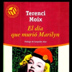 Libros de segunda mano: BIBLIOTECA EL MUNDO. Nº 75. TERENCI MOIX. EL DIA QUE MURIO MARILYN. PROLOGO. LEOPOLDO ALAS. Lote 206903940