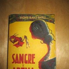 Libros de segunda mano: SANGRE Y ARENA. VICENTE BLASCO IBÁÑEZ. Lote 207592130