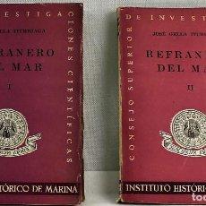 Livres d'occasion: REFRANERO DEL MAR, VOL I Y II POR JOSÉ GELLA ITURRIAGA. EDITA INSTITUTO HISTÓRICO DE MARINA,1944. Lote 207614840