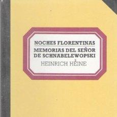Libros de segunda mano: HEINRICH HEINE - NOCHES FLORENTINAS / MEMORIAS DEL SEÑOR DE SCHNABELEWOPSKI. Lote 207686101