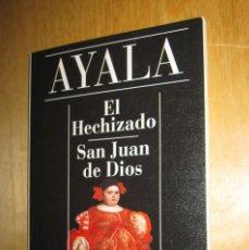 Libros de segunda mano: EL HECHIZADO. SAN JUAN DE DIOS. AYALA. ALIANZA CIEN. Lote 207815486
