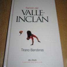 Libros de segunda mano: TIRANO BANDERAS. RAMÓN DEL VALLE INCLÁN. Lote 207984242