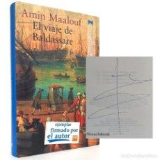 Livres d'occasion: 2000 - RARO EJEMPLAR FIRMADO POR EL AUTOR - AMIN MAALOUF: EL VIAJE DE BALDASSARE - 1ª ED. EN ESPAÑOL. Lote 208248335