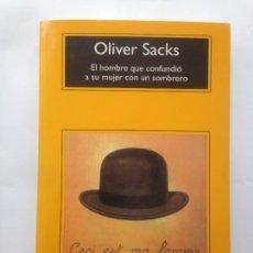 Libros de segunda mano: EL HOMBRE QUE CONFUNDIÓ A SU MUJER CON UN SOMBRERO -OLIVER SACKS- ANAGRAMA BARCELONA 2009. Lote 208647023
