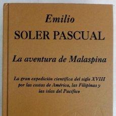 Livres d'occasion: LA AVENTURA DE MALASPINA, POR EMILIO SOLER - PRIMERA EDICIÓN 1999. Lote 208673421