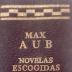 Livres d'occasion: MAX AUB NOVELAS ESCOGIDAS 1ª EDICION 1970 AGUILAR. Lote 208708480