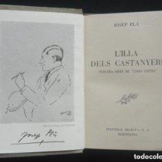Livres d'occasion: 1951 - 1ª ED. - JOSEP PLA: LILLA DELS CASTANYERS. TERCERA SÈRIE DE COSES VISTES - ED. SELECTA. Lote 208804910