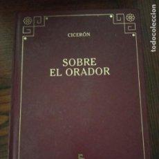 Libros de segunda mano: SOBRE EL ORADOR- CICERON. GREDOS.. Lote 222021118