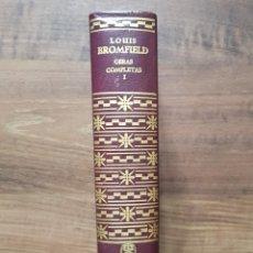 Libros de segunda mano: LOUIS BROMFIELD OBRAS COMPLETAS. Lote 209256666
