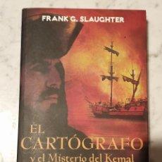 Libros de segunda mano: LIBRO EL CARTOGRAFO Y EL MISTERIO DEL KEMAL FRANK G.SLAUGHTER 2007. Lote 210424196
