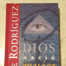 Libros de segunda mano: LIBRO DIOS NACIO MUJER PEPE RODRIGUEZ EDICIONES B 1999. Lote 210424502