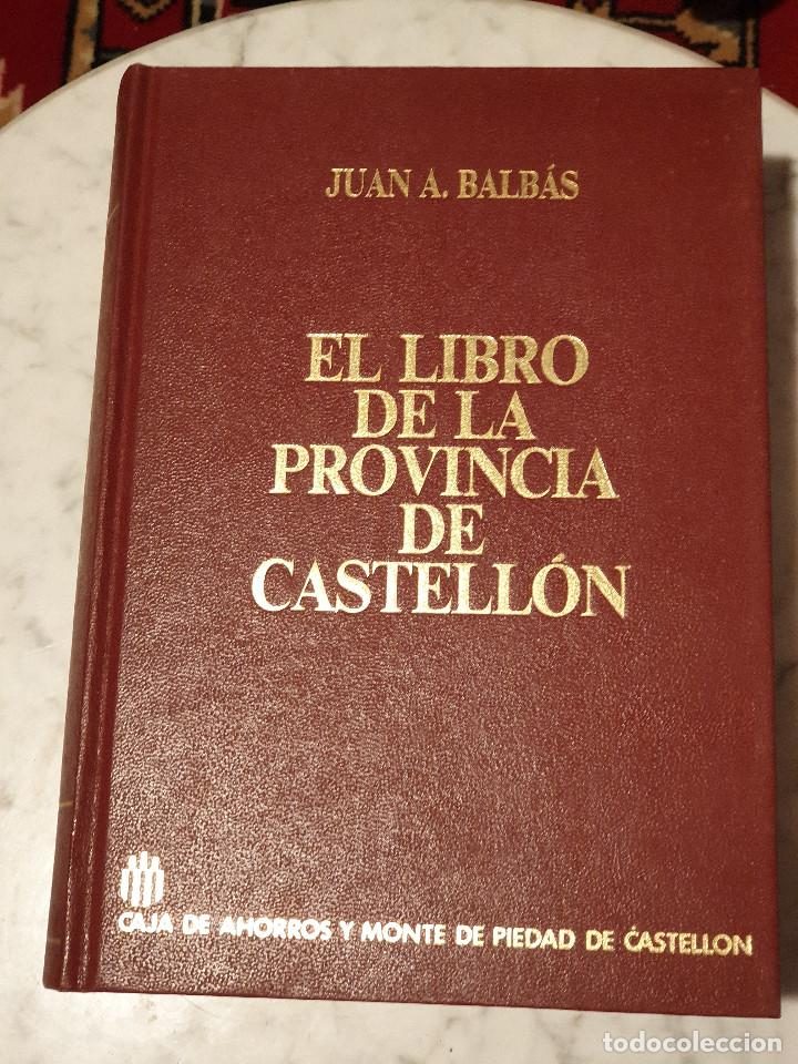 EL LIBRO DE LA PROVINCIA DE CASTELLON JUAN A. BALBAS (Libros de Segunda Mano (posteriores a 1936) - Literatura - Narrativa - Clásicos)