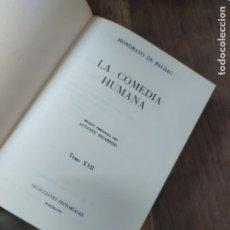 Libros de segunda mano: LA COMEDIA HUMANA, HONORATO DE BALZAC (TOMO XVII). L.8760-813. Lote 210636749