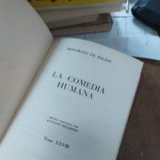 Libros de segunda mano: LA COMEDIA HUMANA, HONORATO DE BALZAC (TOMO XXVIII). L.8760-814. Lote 210636916