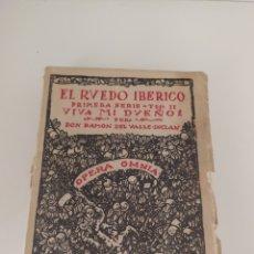 Libros de segunda mano: EL RUEDO IBÉRICO PRIMERA SERIE. TOMO 2 .VIVA MI DUEÑO 2 RAMÓN DEL VALLE INCLÁN. Lote 210667545