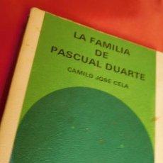 Libros de segunda mano: LA FAMILIA DE PASCUAL DUARTE DE D. CAMILO JOSÉ CELA. Lote 210758256