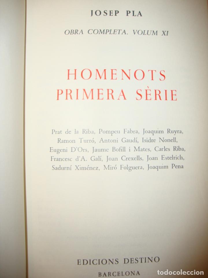 Libros de segunda mano: OBRA COMPLETA, 11: HOMENOTS. PRIMERA SÈRIE - JOSEP PLA - DESTINO, PRIMERA EDICIÓ: 1969 - Foto 4 - 210761339